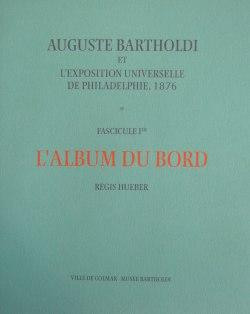 Publication - Auguste Bartholdi et l'exposition universelle de Philadelphie - L'album de bord