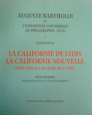 Auguste Bartholdi et l'exposition universelle de Philadelphie : La Californie de Jadis