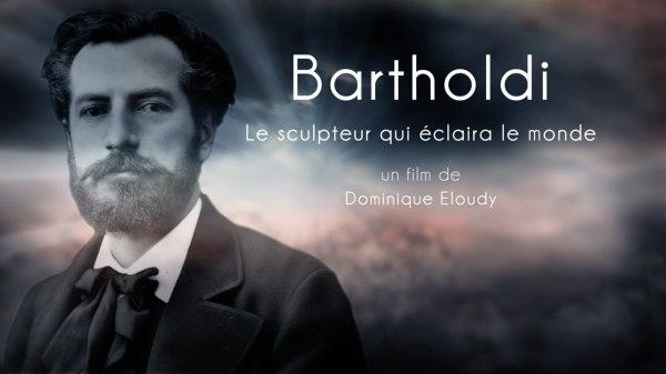 Bartholdi le sculpteur qui éclaira le Monde, un film de Dominique Eloudy